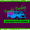 Foodie Friday:  Vegetarian Recipe Roundup