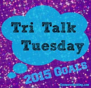 TriTalkTuesday - 2015 Goals