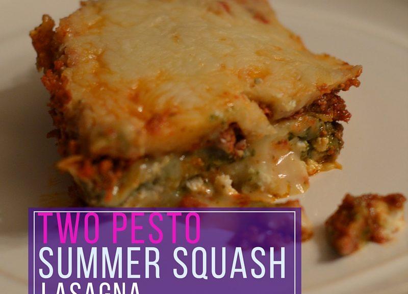 Two Pesto Summer Squash Lasagna